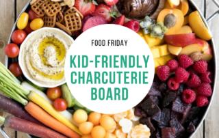 Kid-Friendly Charcuterie Board