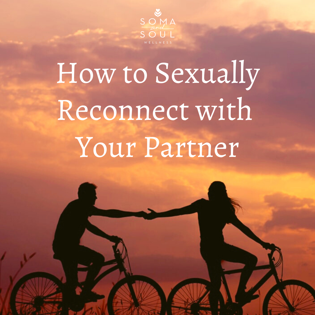 How to Sexually Reconnect with Your Partner